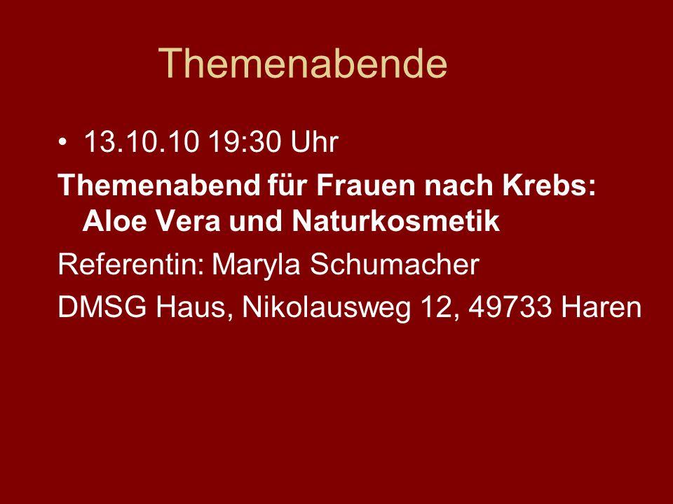 Themenabende 13.10.10 19:30 Uhr. Themenabend für Frauen nach Krebs: Aloe Vera und Naturkosmetik. Referentin: Maryla Schumacher.