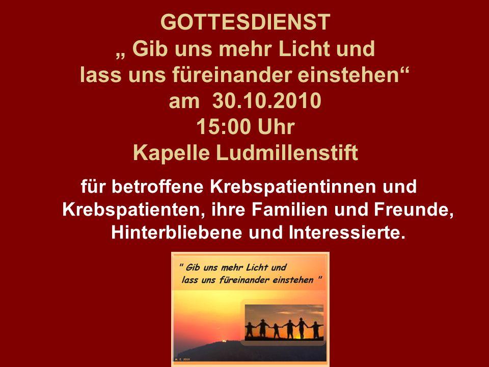 """GOTTESDIENST """" Gib uns mehr Licht und lass uns füreinander einstehen am 30.10.2010 15:00 Uhr Kapelle Ludmillenstift"""