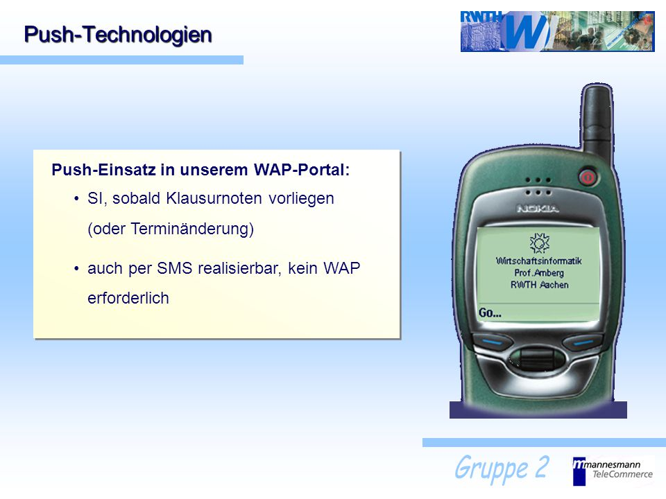 Push-Technologien Push-Einsatz in unserem WAP-Portal: