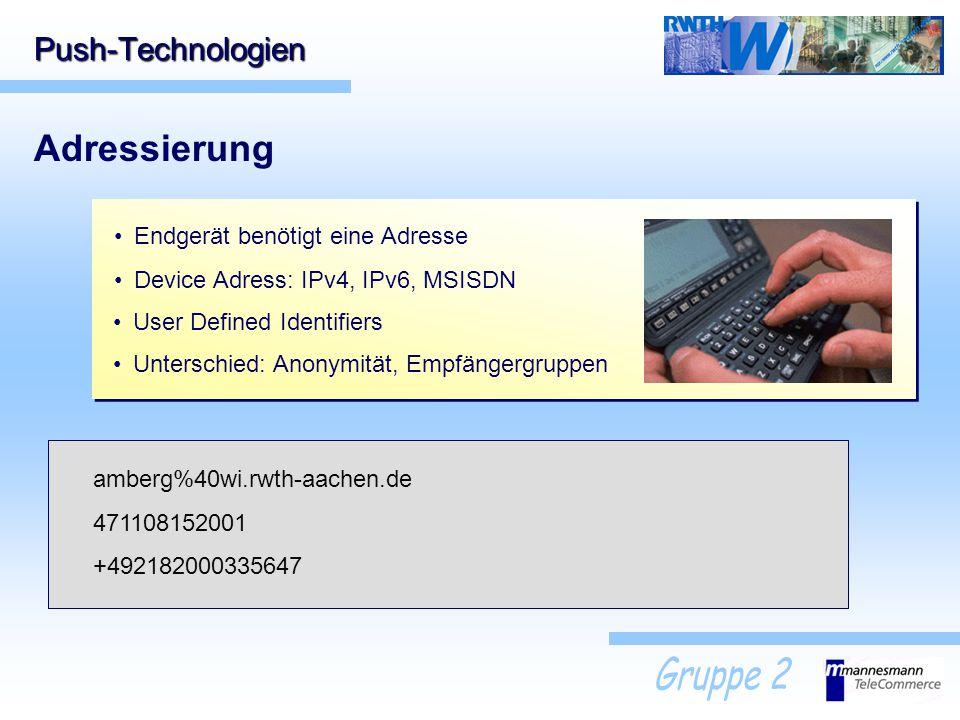 Adressierung Push-Technologien Endgerät benötigt eine Adresse