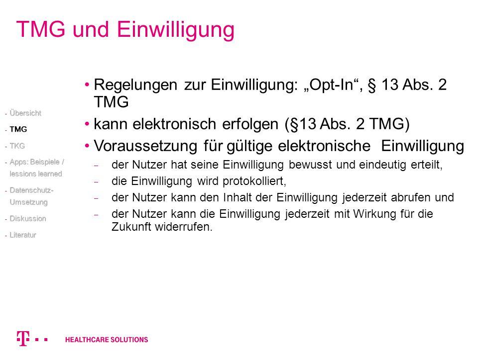 """TMG und Einwilligung Regelungen zur Einwilligung: """"Opt-In , § 13 Abs. 2 TMG. kann elektronisch erfolgen (§13 Abs. 2 TMG)"""