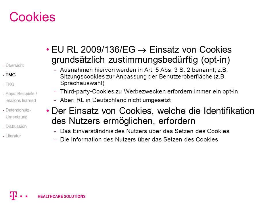 Cookies EU RL 2009/136/EG  Einsatz von Cookies grundsätzlich zustimmungsbedürftig (opt-in)