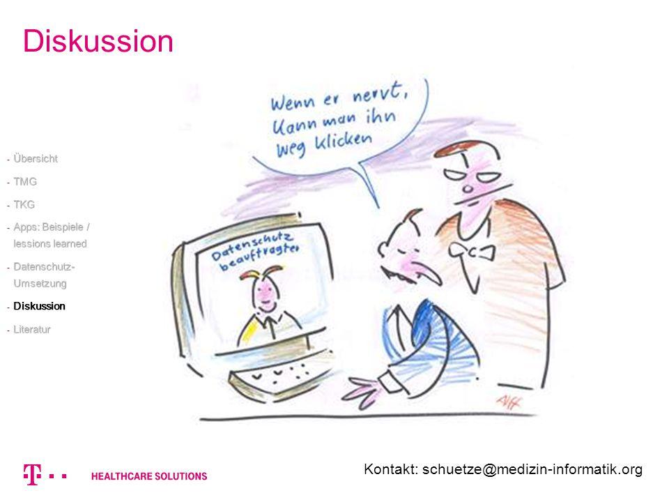 Diskussion Kontakt: schuetze@medizin-informatik.org Übersicht TMG TKG