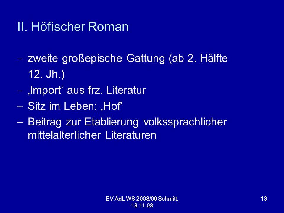 II. Höfischer Roman zweite großepische Gattung (ab 2. Hälfte 12. Jh.)
