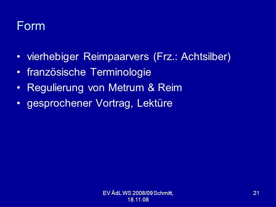 Form vierhebiger Reimpaarvers (Frz.: Achtsilber)