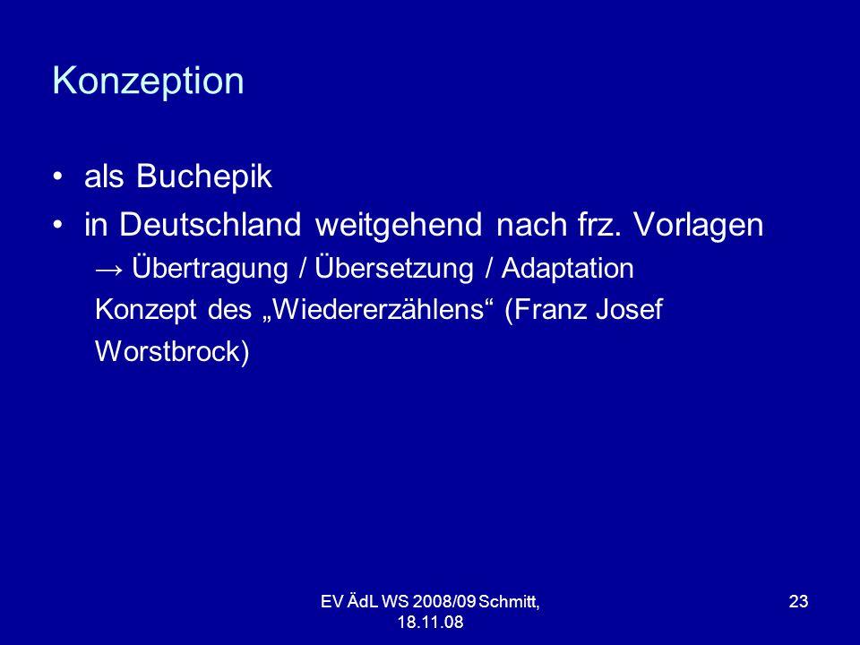 Konzeption als Buchepik in Deutschland weitgehend nach frz. Vorlagen