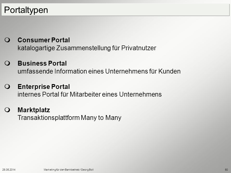 Portaltypen  Consumer Portal katalogartige Zusammenstellung für Privatnutzer.
