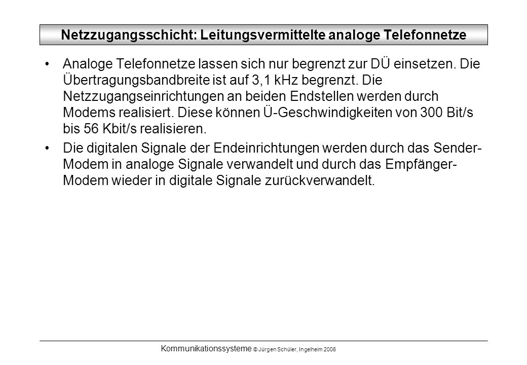 Netzzugangsschicht: Leitungsvermittelte analoge Telefonnetze