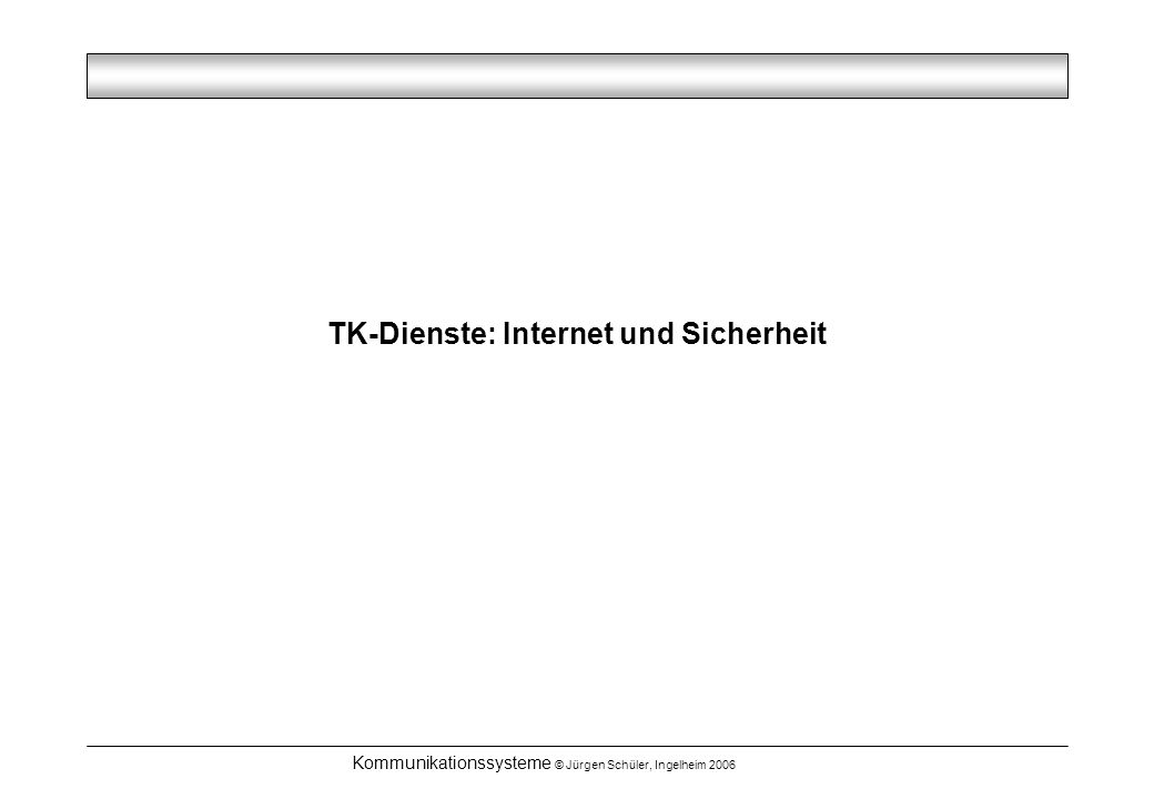 TK-Dienste: Internet und Sicherheit