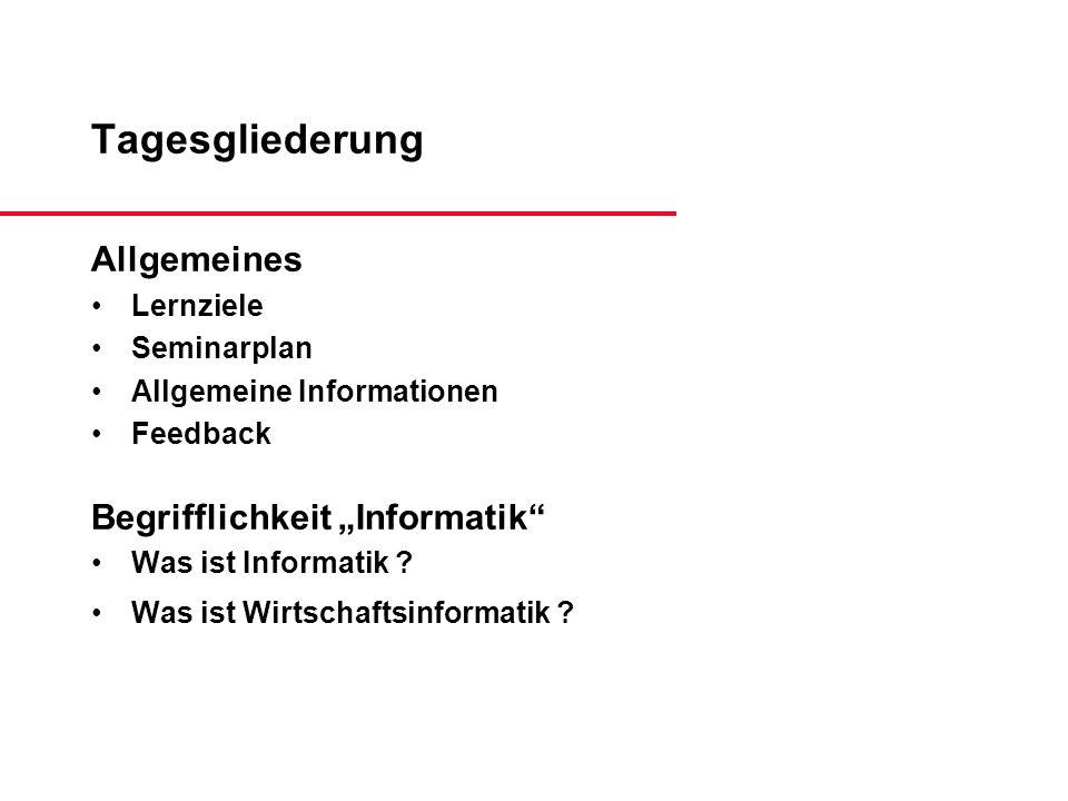 """Tagesgliederung Allgemeines Begrifflichkeit """"Informatik Lernziele"""