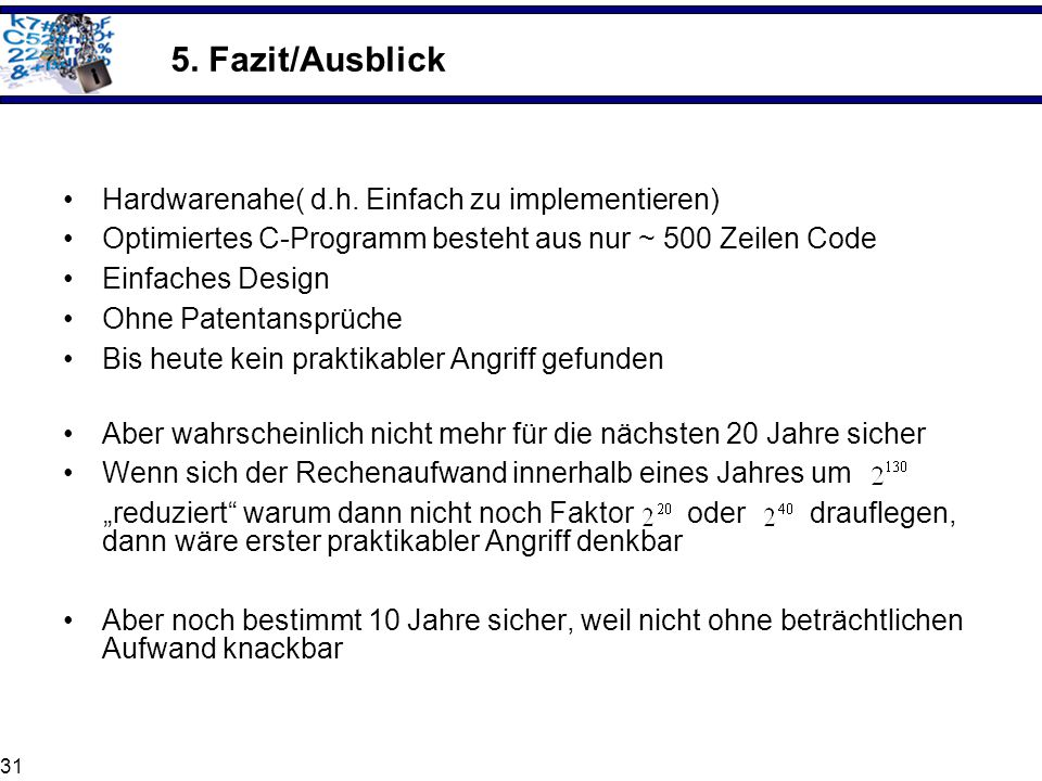 5. Fazit/Ausblick Hardwarenahe( d.h. Einfach zu implementieren)