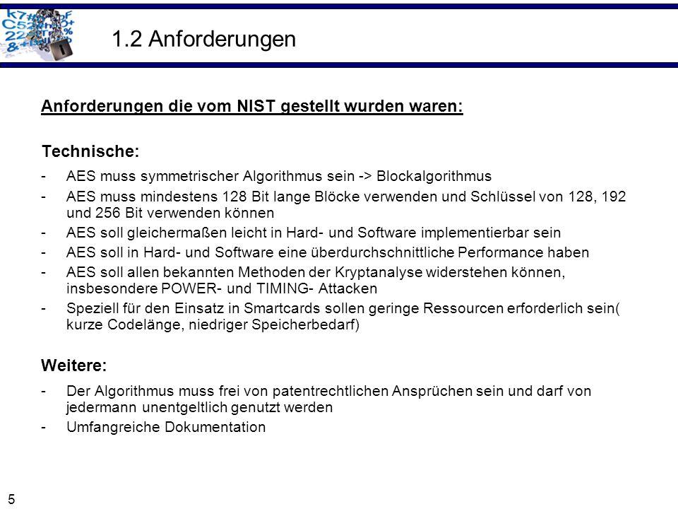 1.2 Anforderungen Anforderungen die vom NIST gestellt wurden waren: