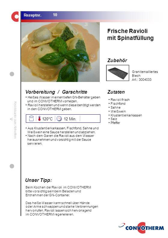 Frische Ravioli mit Spinatfüllung Unser Tipp: 120°C 12 Min.