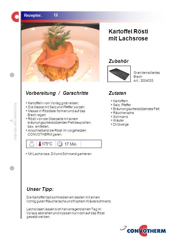 Kartoffel Rösti mit Lachsrose Unser Tipp: 175°C 17 Min.