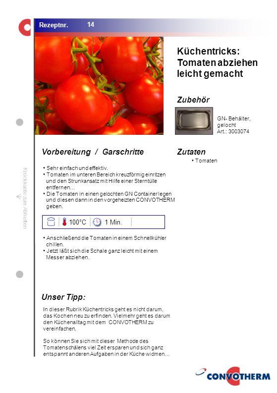 Küchentricks: Tomaten abziehen leicht gemacht Unser Tipp: 100°C 1 Min.