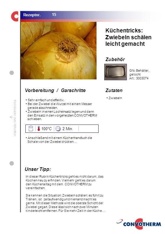 Küchentricks: Zwiebeln schälen leicht gemacht Unser Tipp: 100°C 2 Min.