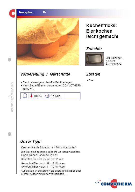 Küchentricks: Eier kochen leicht gemacht Unser Tipp: 100°C 15 Min.
