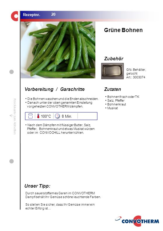 Grüne Bohnen Unser Tipp: 100°C 8 Min. GN- Behälter, gelocht