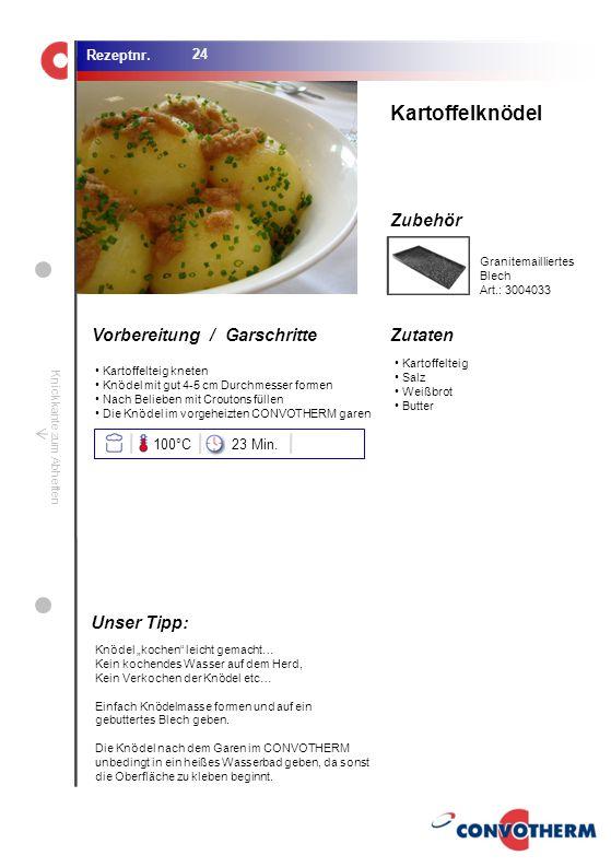 Kartoffelknödel Unser Tipp: 100°C 23 Min. Granitemailliertes Blech