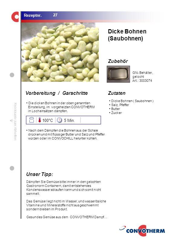 Dicke Bohnen (Saubohnen) Unser Tipp: 100°C 5 Min. GN- Behälter,