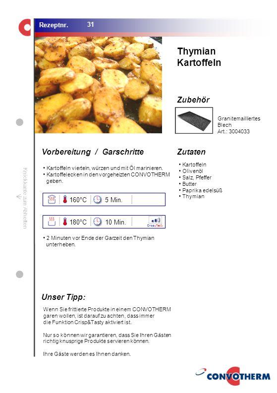 Thymian Kartoffeln Unser Tipp: 160°C 5 Min. 180°C 10 Min.