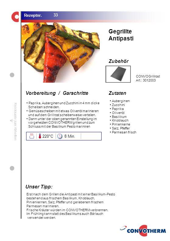 Gegrillte Antipasti Unser Tipp: 220°C 8 Min. CONVOGrillrost