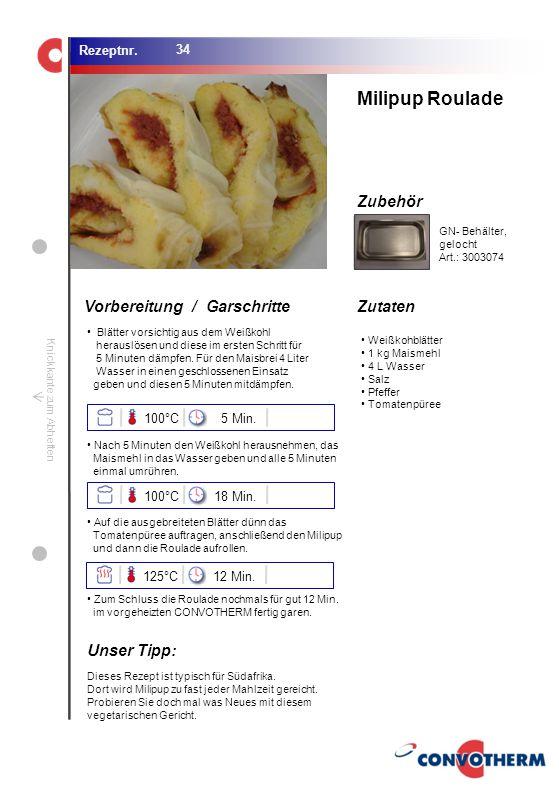 Milipup Roulade Unser Tipp: 100°C 5 Min. 100°C 18 Min. 125°C 12 Min.