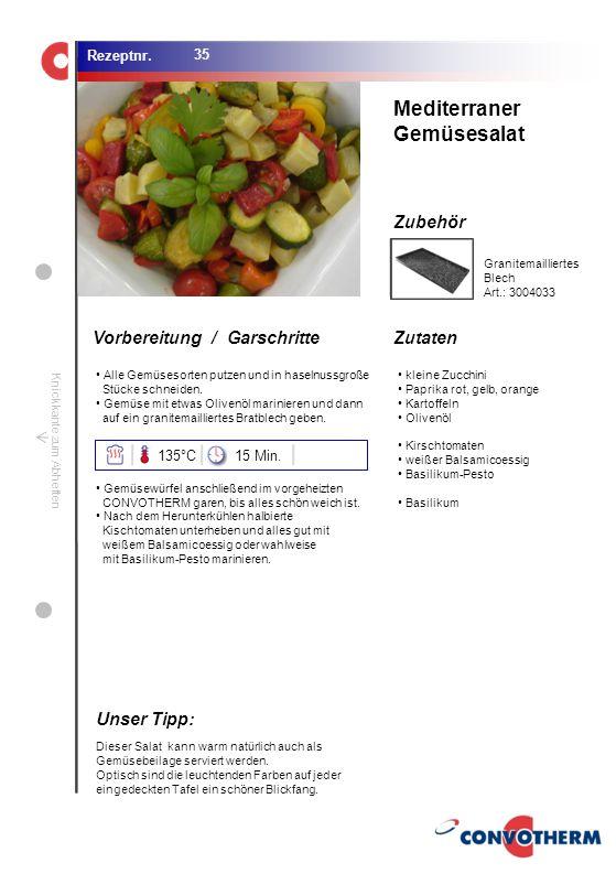 Mediterraner Gemüsesalat Unser Tipp: 135°C 15 Min.