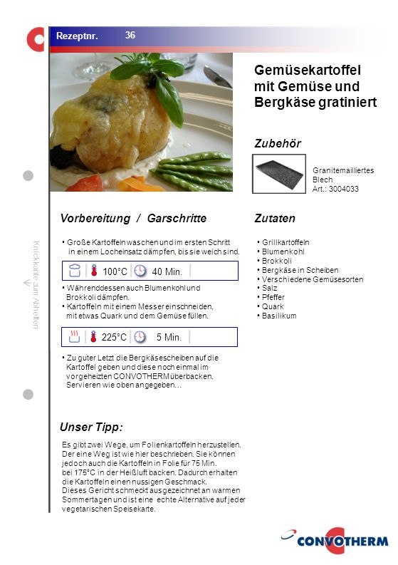 Gemüsekartoffel mit Gemüse und Bergkäse gratiniert Unser Tipp: 100°C