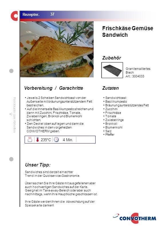 Frischkäse Gemüse Sandwich Unser Tipp: 235°C 4 Min.