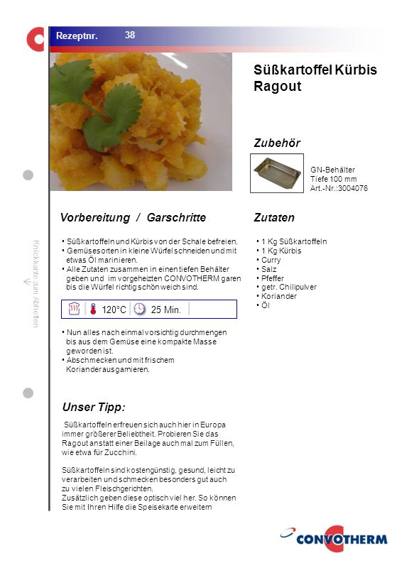 Süßkartoffel Kürbis Ragout Unser Tipp: 120°C 25 Min. GN-Behälter