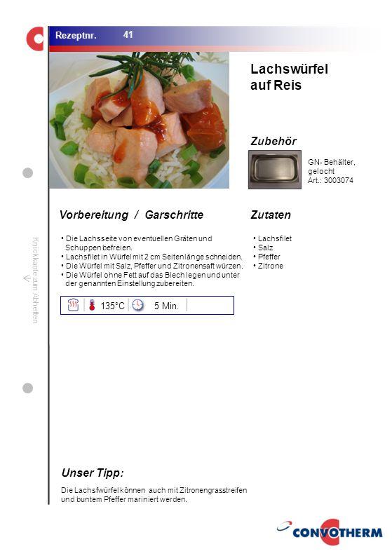 Lachswürfel auf Reis Unser Tipp: 135°C 5 Min. GN- Behälter, gelocht