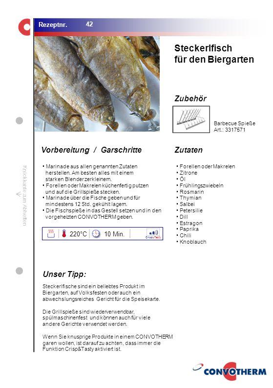 Steckerlfisch für den Biergarten Unser Tipp: 220°C 10 Min.