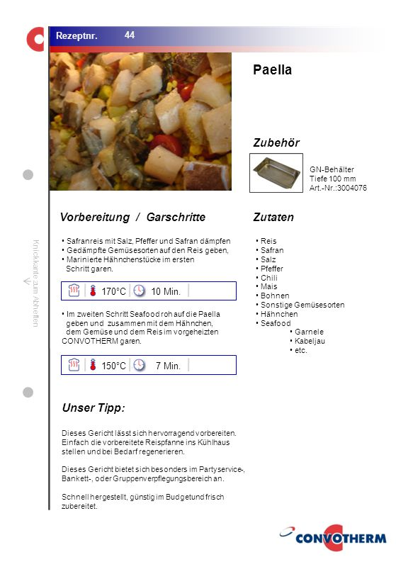 Paella Unser Tipp: 170°C 10 Min. 150°C 7 Min. GN-Behälter Tiefe 100 mm