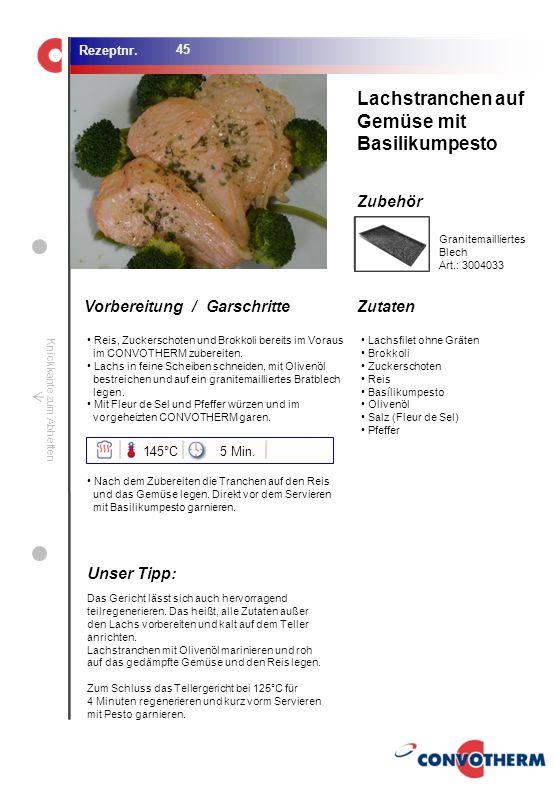 Lachstranchen auf Gemüse mit Basilikumpesto Unser Tipp: 145°C 5 Min.