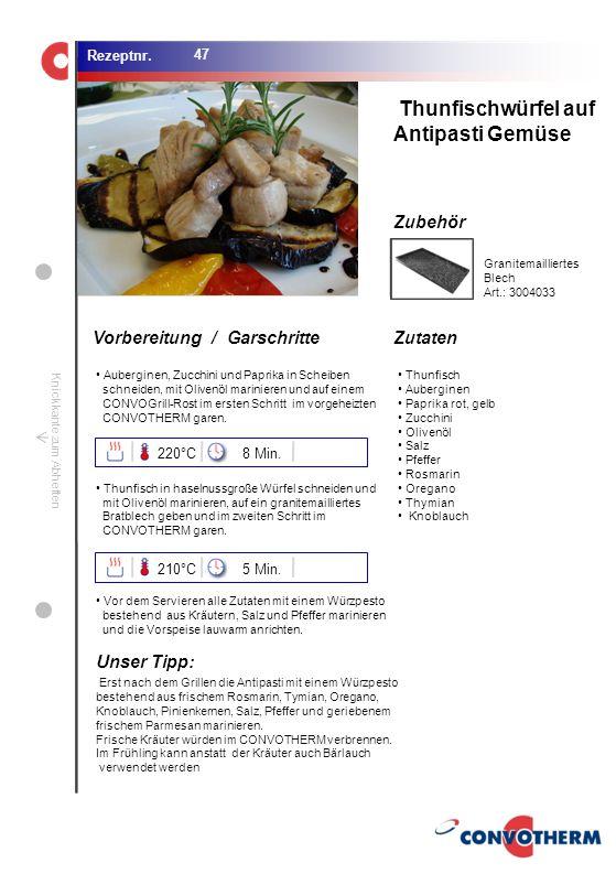 Thunfischwürfel auf Antipasti Gemüse Unser Tipp: 220°C 8 Min. 210°C