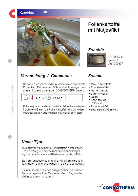 Folienkartoffel mit Matjesfilet Unser Tipp: 175°C 75 Min.