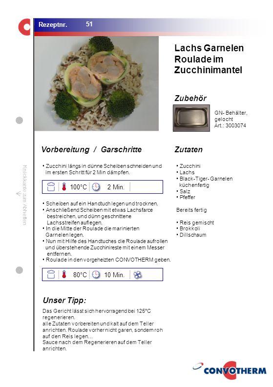 Lachs Garnelen Roulade im Zucchinimantel Unser Tipp: 100°C 2 Min. 80°C