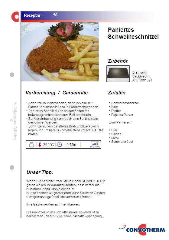 Paniertes Schweineschnitzel Unser Tipp: 220°C 9 Min. Brat- und