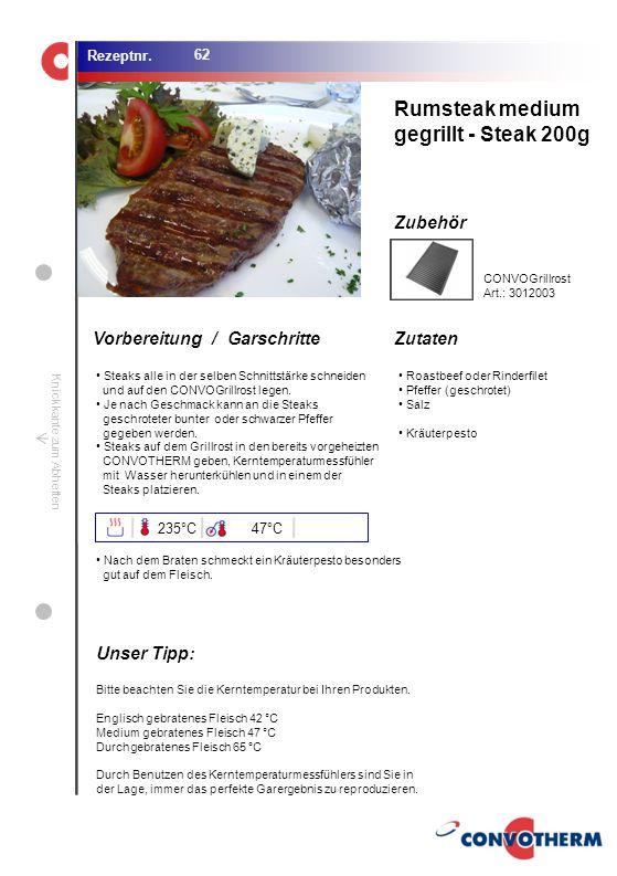 Rumsteak medium gegrillt - Steak 200g Unser Tipp: 235°C 47°C