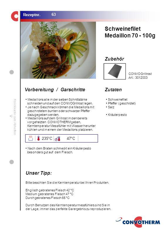 Schweinefilet Medaillon 70 - 100g Unser Tipp: 235°C 47°C