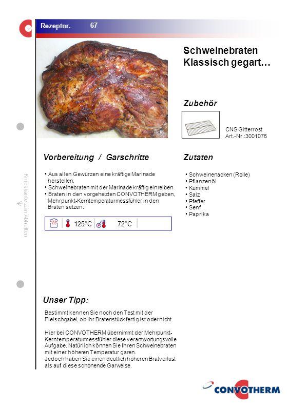 Schweinebraten Klassisch gegart… Unser Tipp: 125°C 72°C CNS Gitterrost