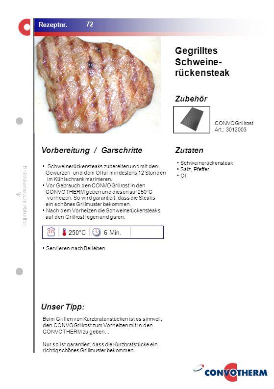 Gegrilltes Schweine- rückensteak Unser Tipp: 250°C 6 Min.