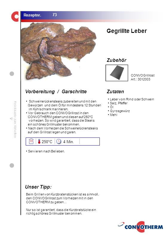 Gegrillte Leber Unser Tipp: 250°C 4 Min. CONVOGrillrost Art.: 3012003