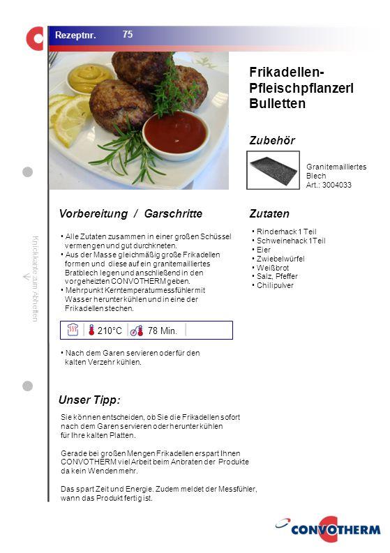 Frikadellen- Pfleischpflanzerl Bulletten Unser Tipp: 210°C 78 Min.