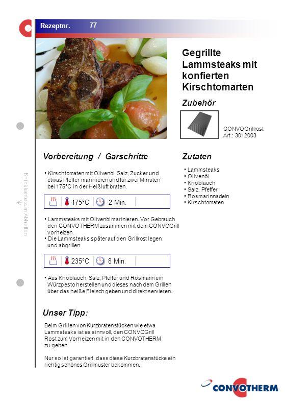 Gegrillte Lammsteaks mit konfierten Kirschtomarten Unser Tipp: 175°C