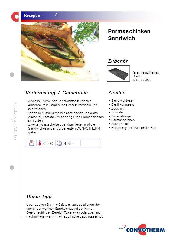 Parmaschinken Sandwich Unser Tipp: 235°C 4 Min.