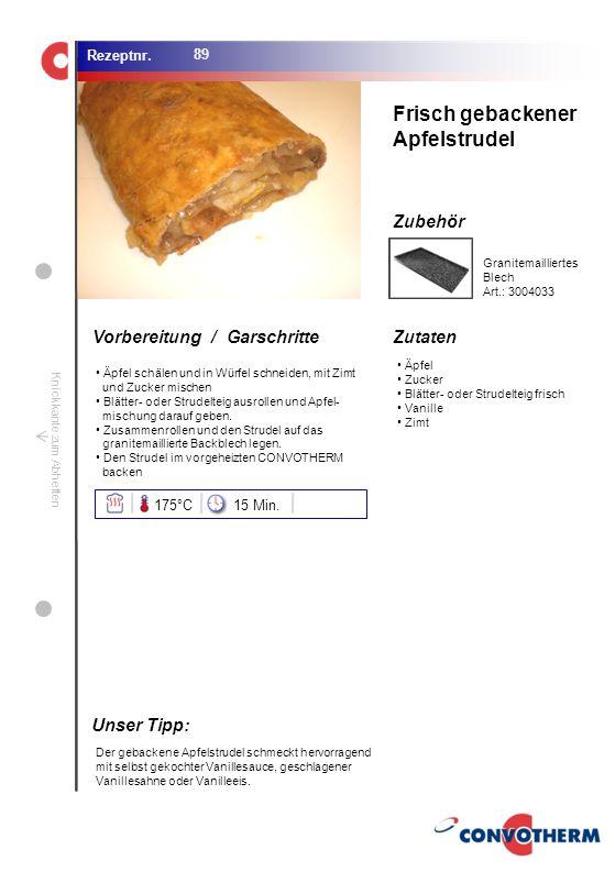 Frisch gebackener Apfelstrudel Unser Tipp: 175°C 15 Min.