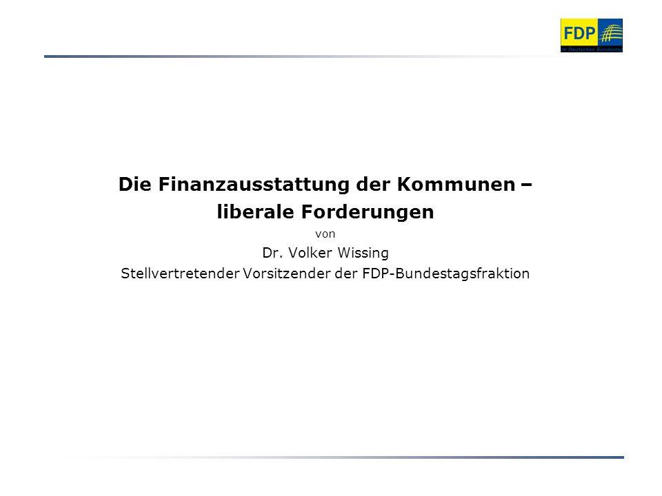 Die Finanzausstattung der Kommunen – liberale Forderungen von Dr