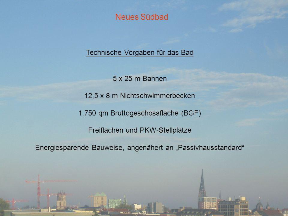 Neues Südbad Technische Vorgaben für das Bad 5 x 25 m Bahnen
